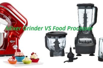 Difference Between Food Processor And Mixer Grinder